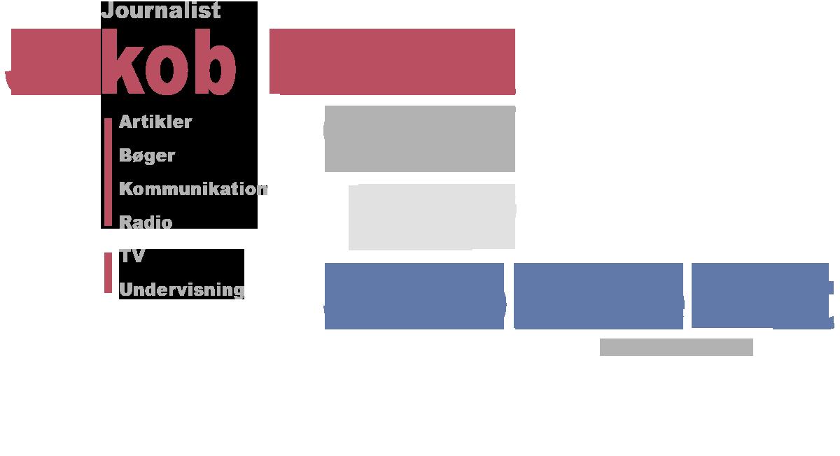 Journalist Jakob Kehlet, Aarhus - artikler, bøger, radio, tv, undervisning